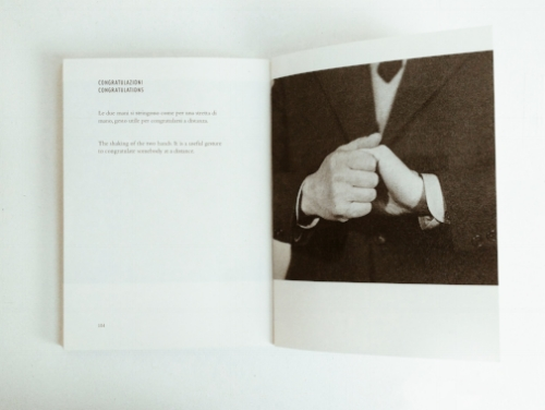 "in 1958, bruno munari, a restless inventor, designer, italian and human published a small pocket book with an enormous presence. between its covers, in a little over one hundred pages, munari briefly recounts the history of the neopolitan hand gesture and its original documentation in 1832, by canon andrea de jorio, before presenting a collection of the most recognisable and international of those gestures. sans vulgarities. each one is described in dry taxonomic format and illustrated by an elegantly composed photograph  opposite. it seems fitting that we present the following spread in honour of our two friends ronan & sophie. with much love. ""congratulations -  the shaking of the two hands. it is a useful gesture to congratulate somebody at a distance"""