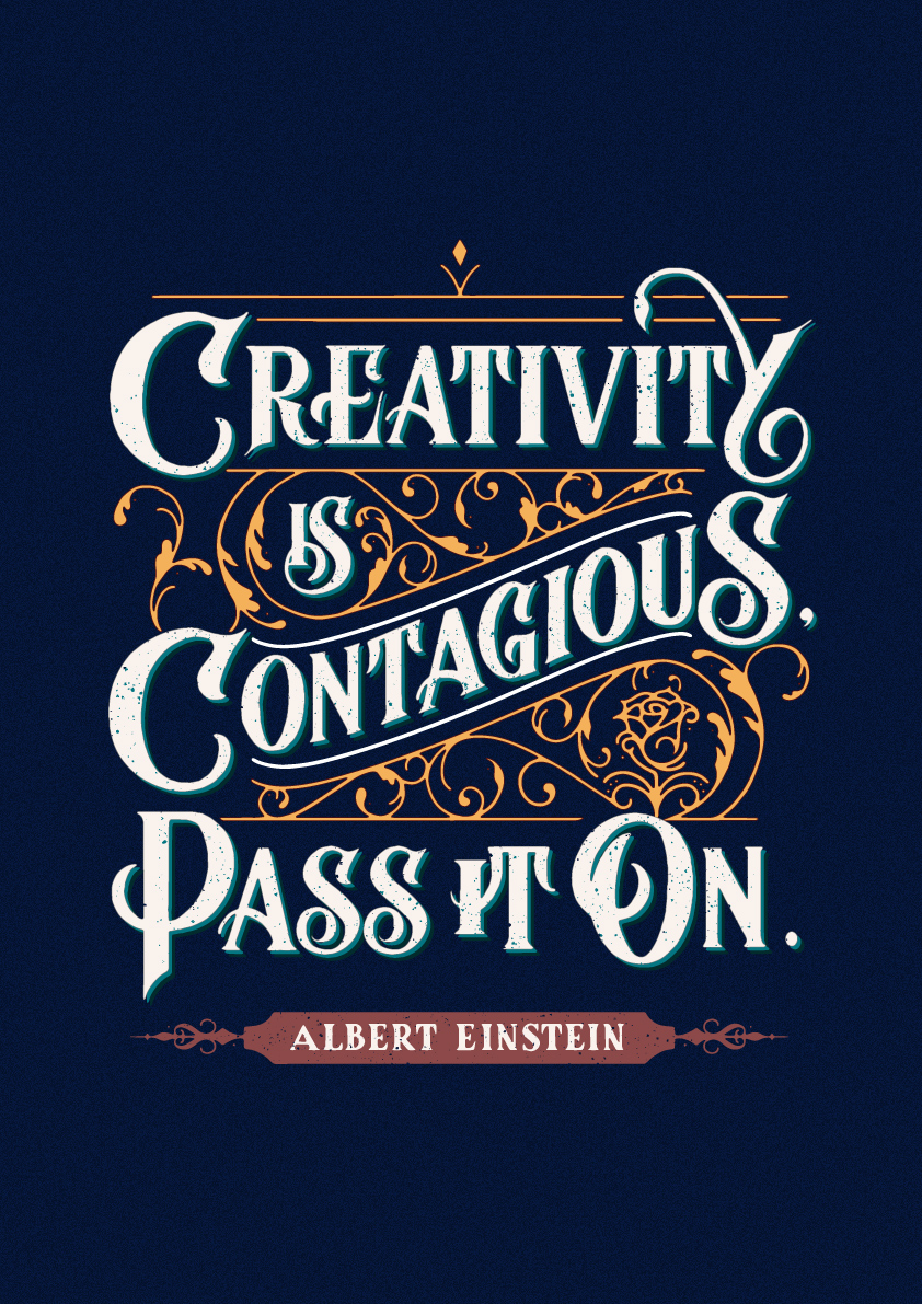 Creativity-is-Contagious, Pass it On - Albert Einstein, Lettering Leah Design.jpg
