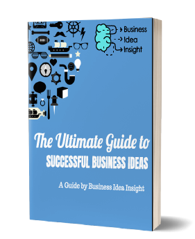 The Ultimate Guide to Successful Business Ideas