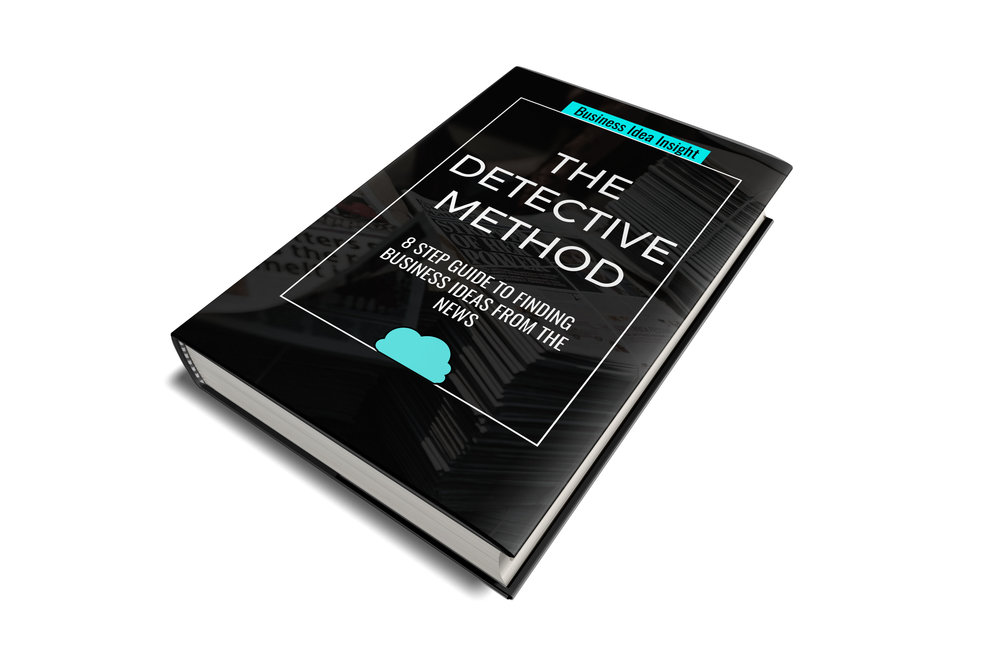 The Detective Method: 8 step guide to thinking of business ideas from the news