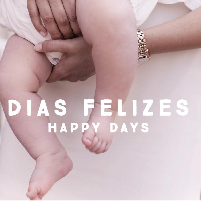 DIAS FELIZES / HAPPY DAYS