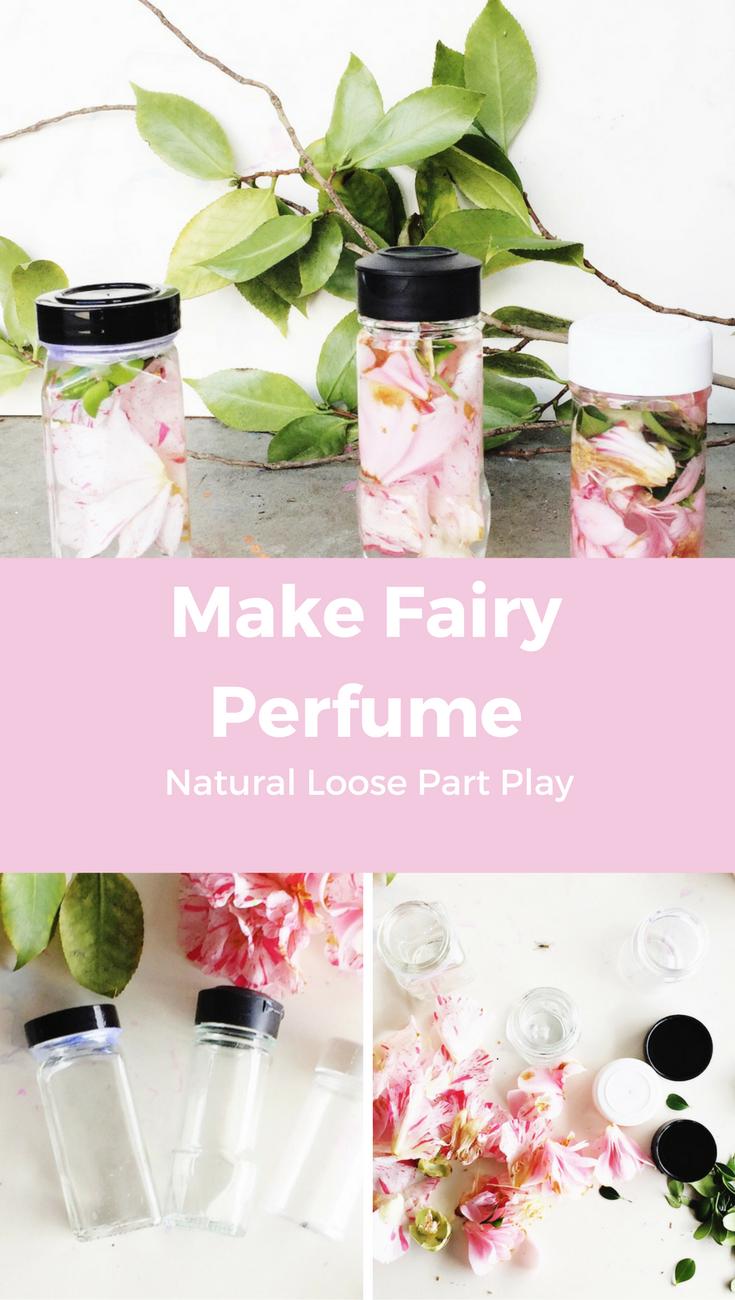 MAKE FAIRY PERFUME DIY LOOSE PARTS PLAY