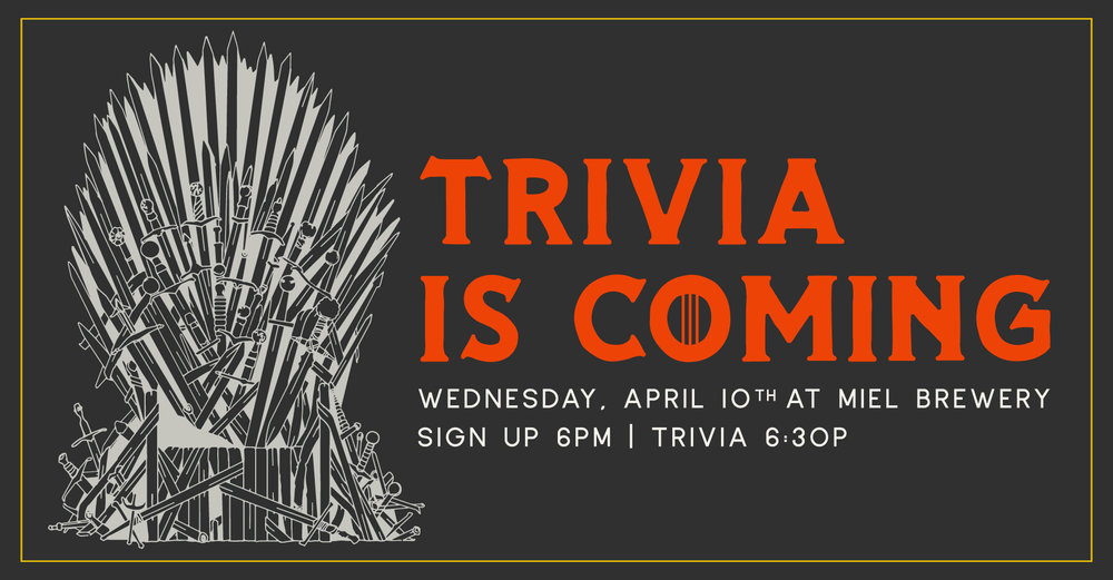Miel Brewery_New Orleans_Game of Thrones Trivia