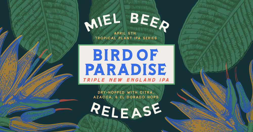 Miel Brewery_New Orleans_Beer Release_Bird-of-Paradise_New England IPA