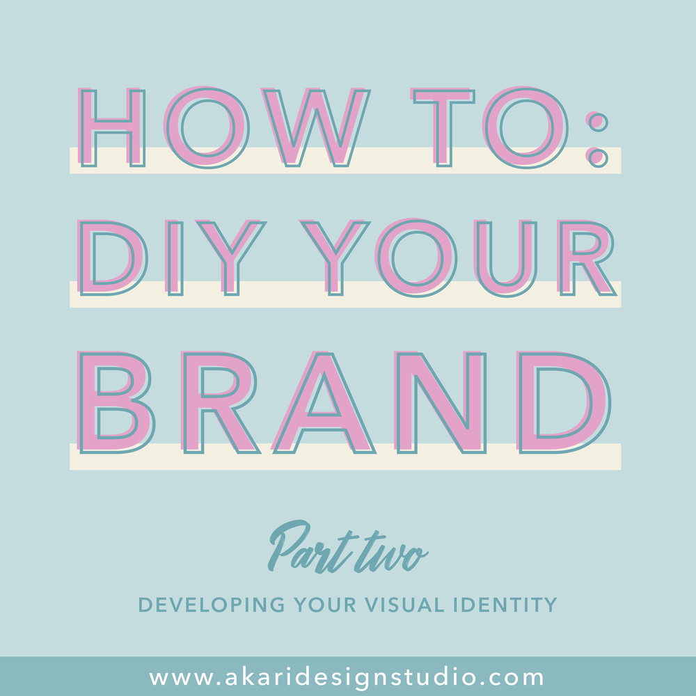 How to design a brand identity. How to DIY your brand design. Design your own brand. Create your own visual identity. DIY branding for entrepreneurs. Branding for fempreneurs. Branding for business women. Branding for solopreneurs.