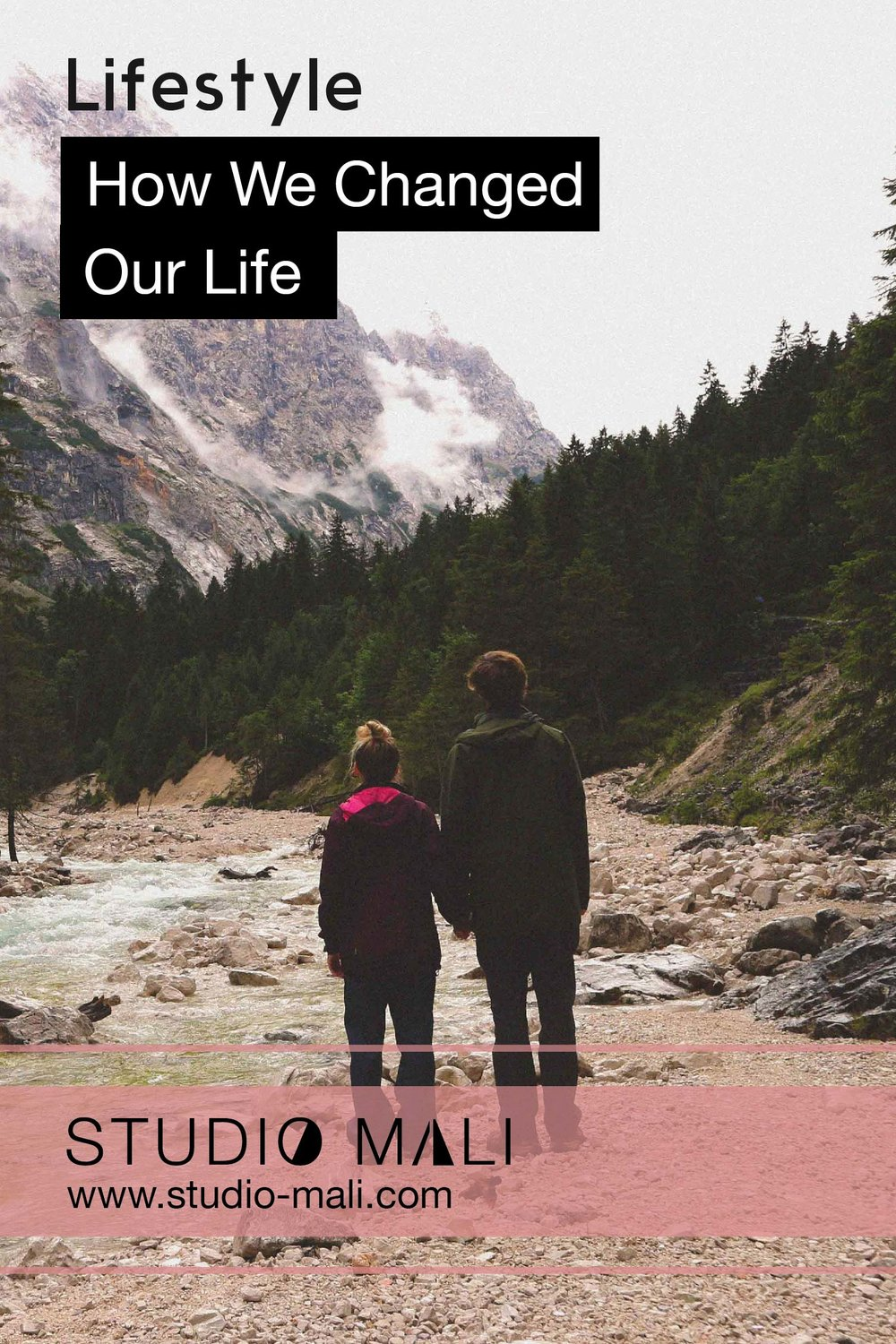 Lifestyle - How We Changed Our Life, By Studio Mali.jpg