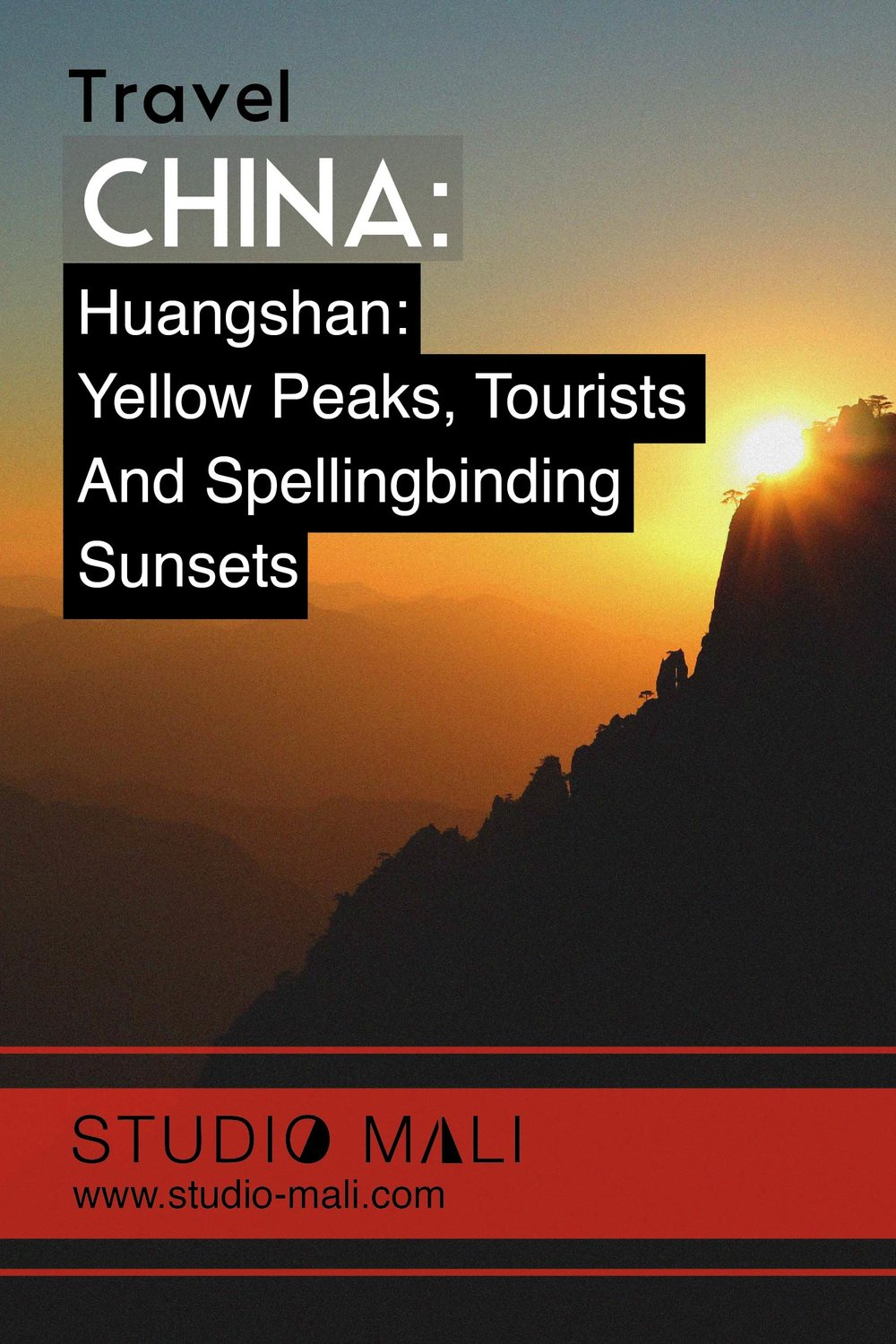 China - Huangshan - Yellow Peaks, Tourists & Spellbinding Sunsets, by Studio Mali