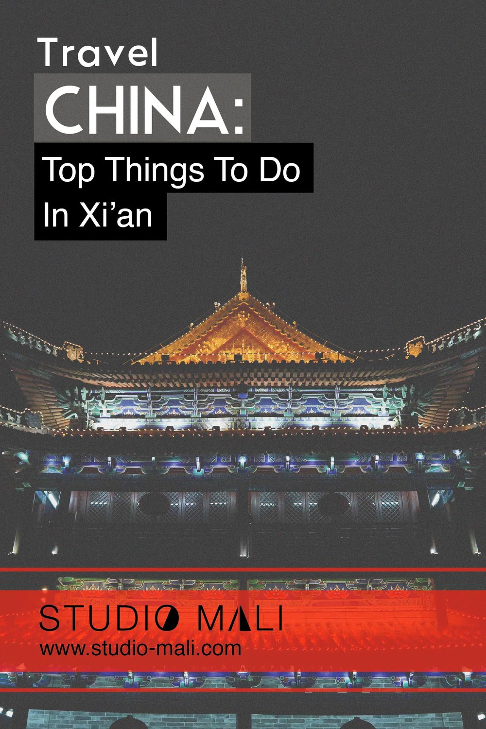 China - Top Things To Do In Xi'an, by Studio Mali.jpg