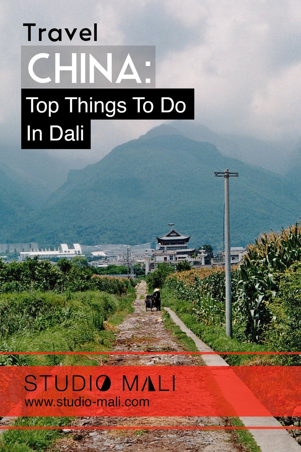 China - Top Things To Do In Dali, by Studio Mali