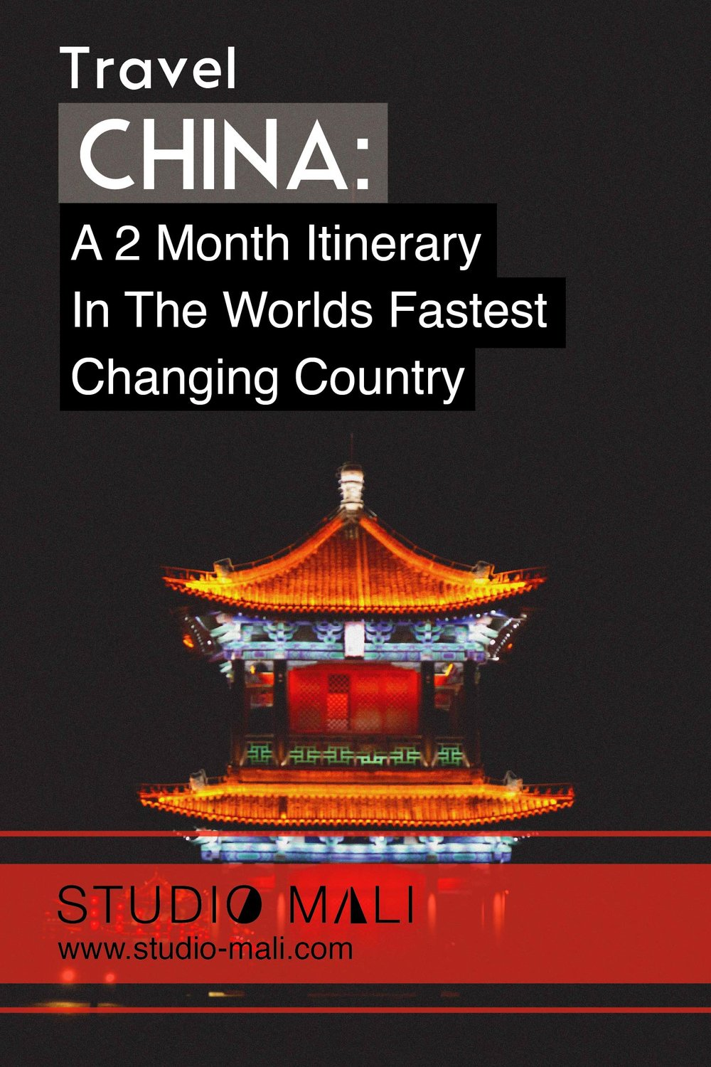 China - A 2 Month Itinerary In The Worlds Fastest Changing Country, By Studio Mali