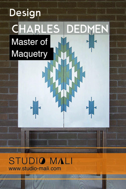 Design - Charles Dedmen - Master Of Maquetry, By Studio Mali.jpg