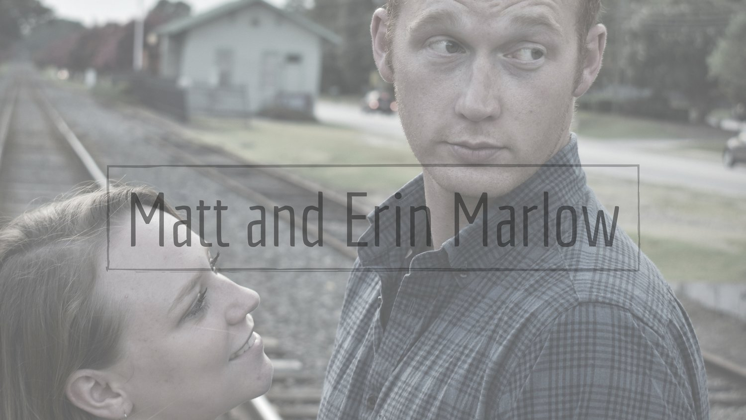 Matt and Erin Marlow