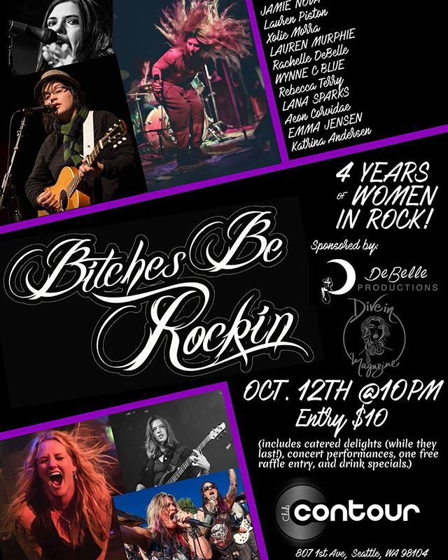 I'm going to sing 3 of my most favorite songs for you (one in particular I have only gotten to perform twice and it's very special to me💜) this Friday night to celebrate 4 years of women in rock!! It's going to be a beautiful night and I'd love for you to come and cozy up with me and enjoy incredible music by 10 different ladies.  Join us at Club Contour for the Bitches Be Rockin' 4 Year Bash! On Friday Oct. 12 | music at 10 | $10 entry