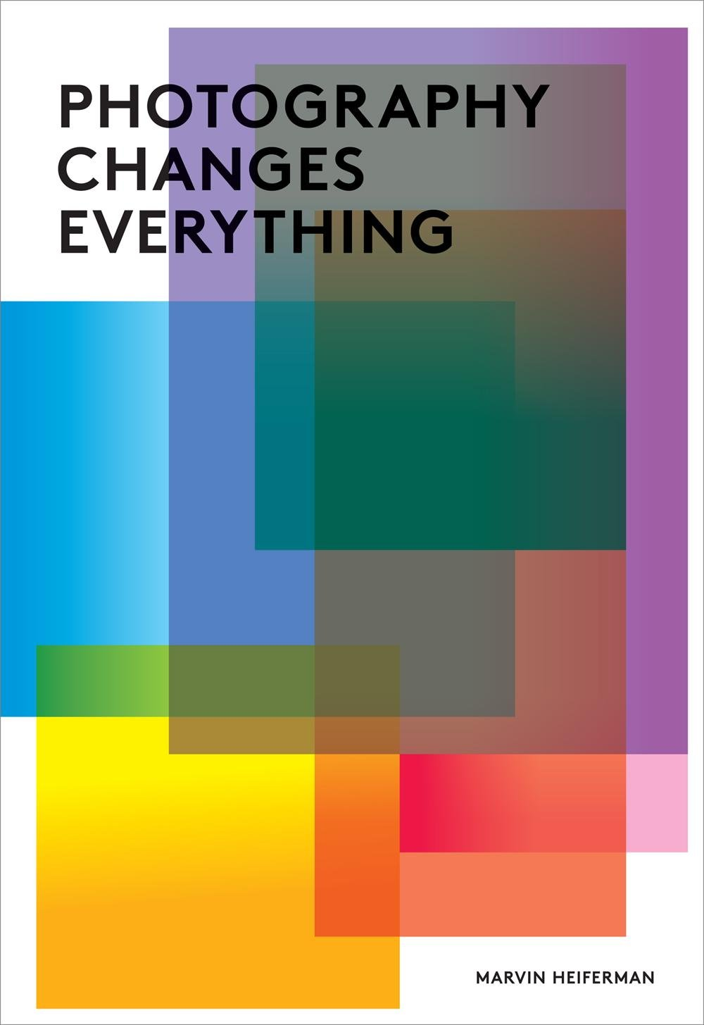 Book Review: Photography Changes Everything by S&L Staff