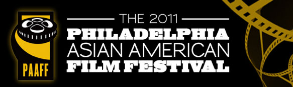 2011 Philadelphia Asian American Film Festival - Nominated Screening