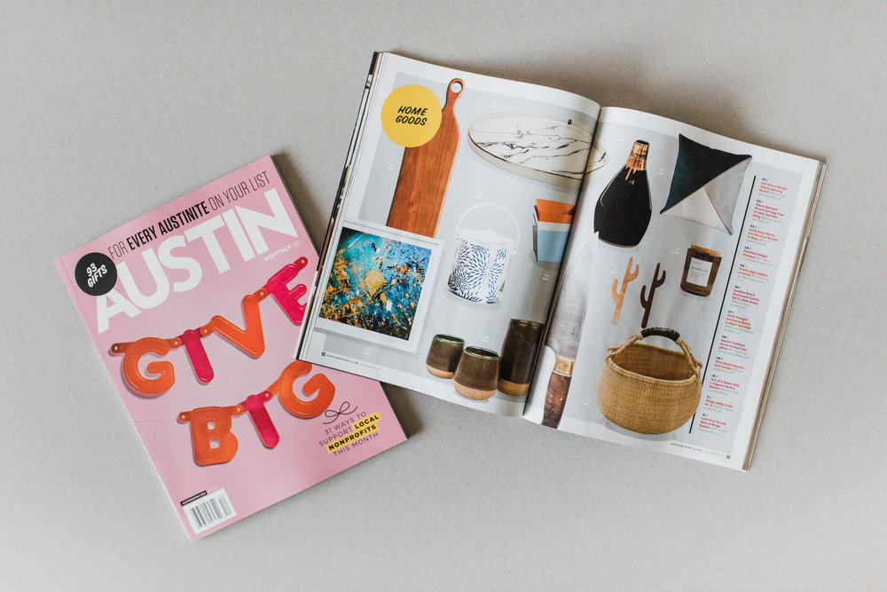 Austin Monthly Magazine - Featured in the 2017 Holiday Gift Guide for Home Goods. Found here.austinmonthly.com