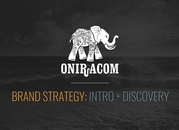 Oniracom | Brand Strategy Intro & Discovery | Hembra Consulting-4.jpg