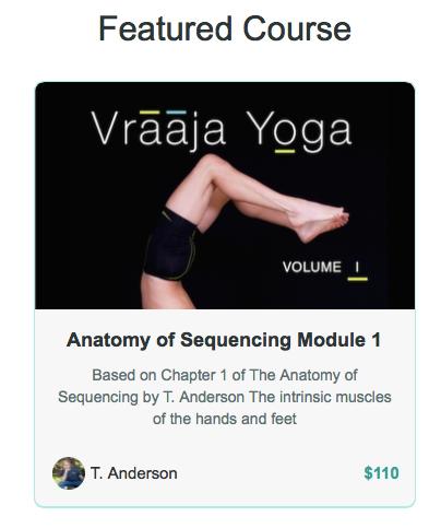Anatomy of Sequencing Module 1 Online Line Yoga Course — vraaja yoga