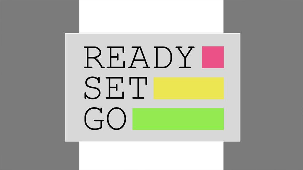 Ready Set Go.jpg