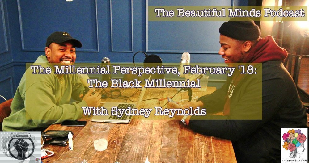 The Millennial Perspective: The Black Millennial - On this episode of the Millennial Perspective, I am joined by a close friend to discuss aspects of Black History Month and what it means to the Black Millennial.