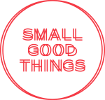SMALL GOOD THINGS
