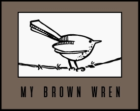 My Brown Wren