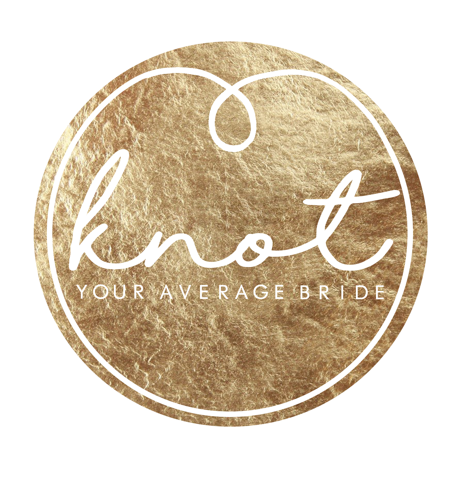 KNOT YOUR  AVERAGE BRIDE