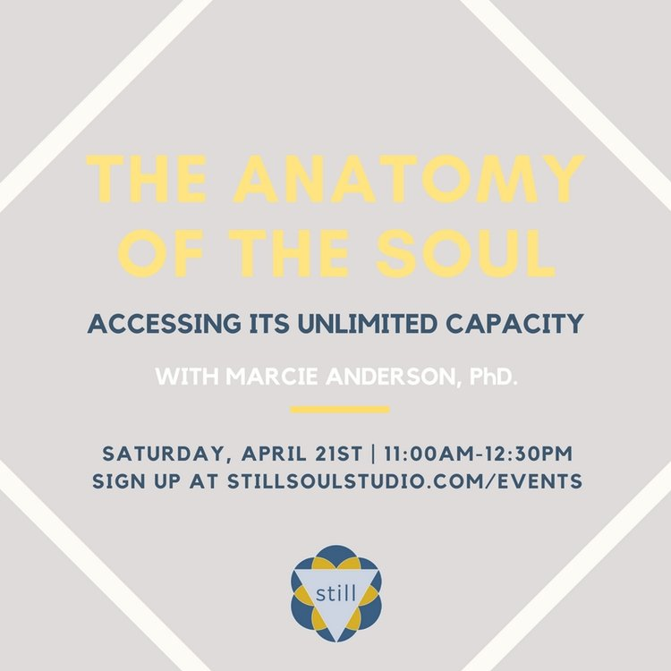 The Anatomy Of The Soul Accessing Its Unlimited Capacity Still