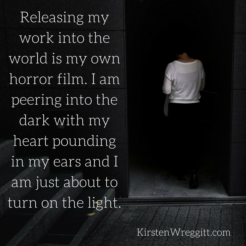 Releasing my work into the world is my own horror film. I am peering into the dark with my heart pounding in my ears and I am just about to turn on the light..png