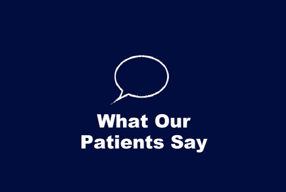 What Patients Are Saying..