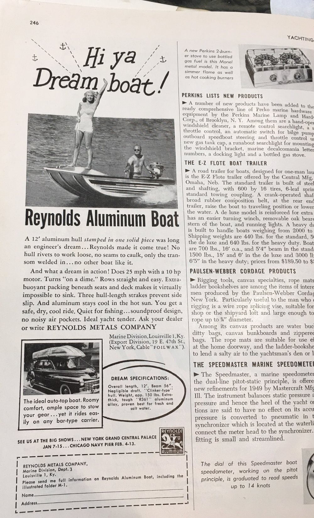 The Reynolds boat was stamped out of a single piece of aluminum. Check it out at the Big Shows in New York and Chicago!
