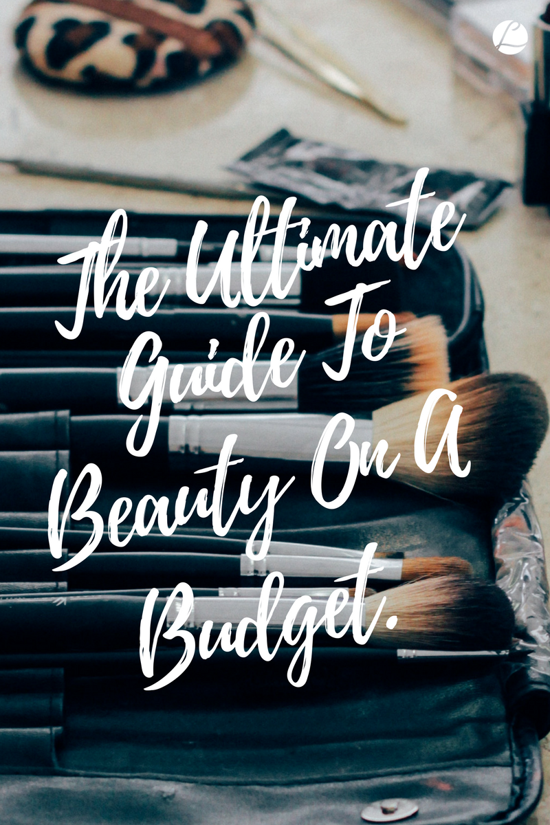 The Ultimate Guide To Beauty on A Budget