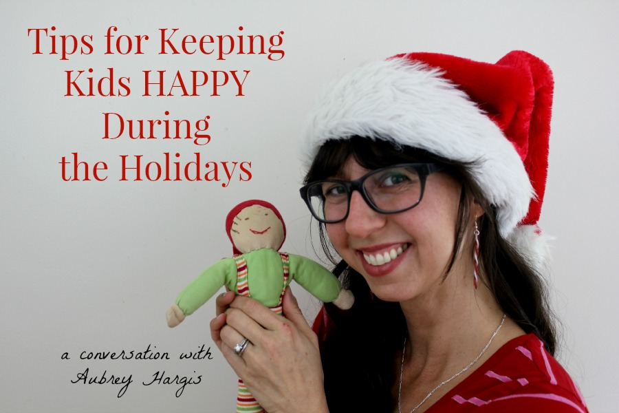 Tips for Keeping Kids Happy Druing the Holidays