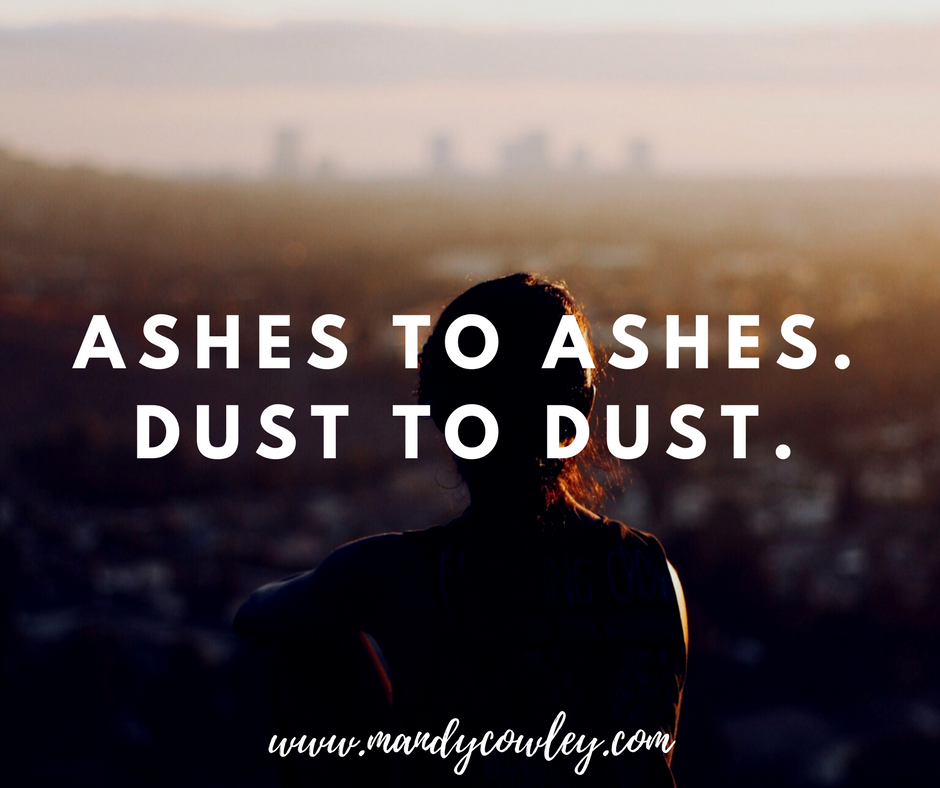 ashes to ashes.Dust to Dust..png