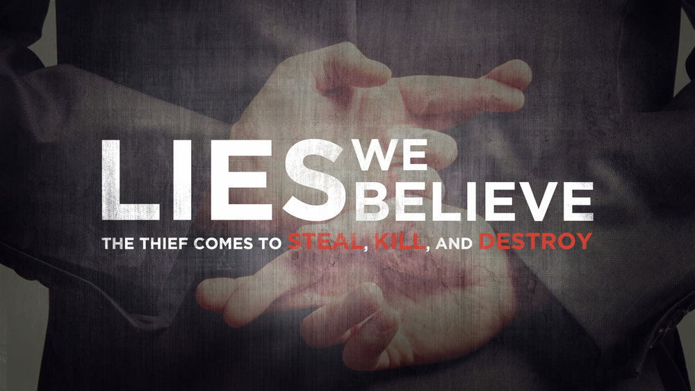 Lies We Believe -  May 2016