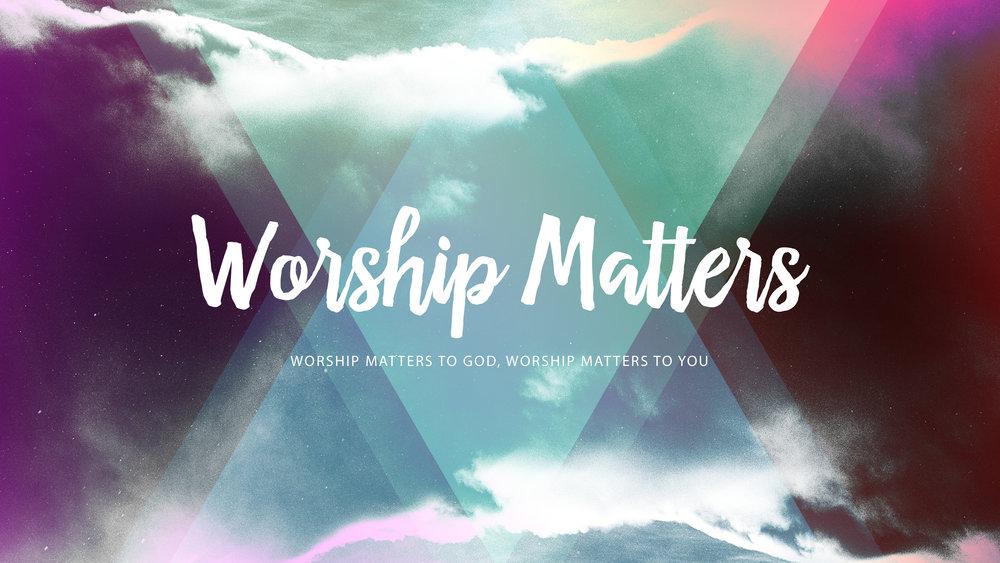 Worship Matters - July 2017