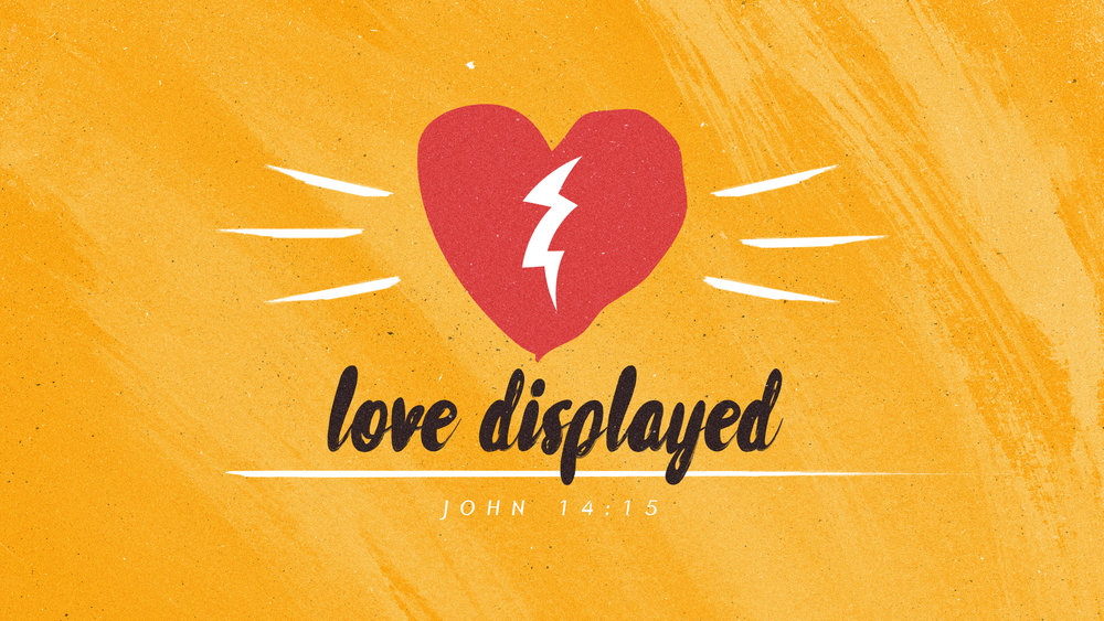 Love Displayed  - August 2017