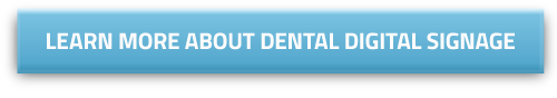 dental digital signage information