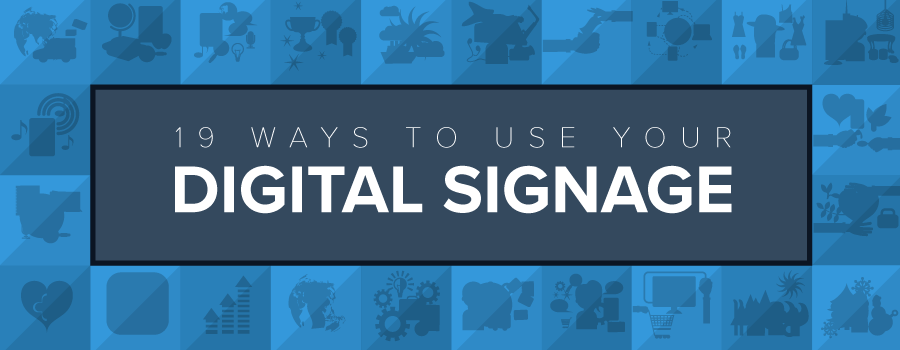 19 ideas and ways to use digital signage