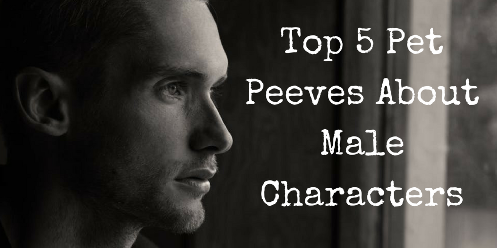 male characters pet peeves