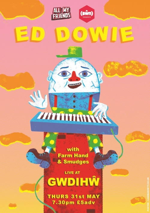 Supporting Ed Dowie - Thursday 31st May - Gwdihw, Cardiff