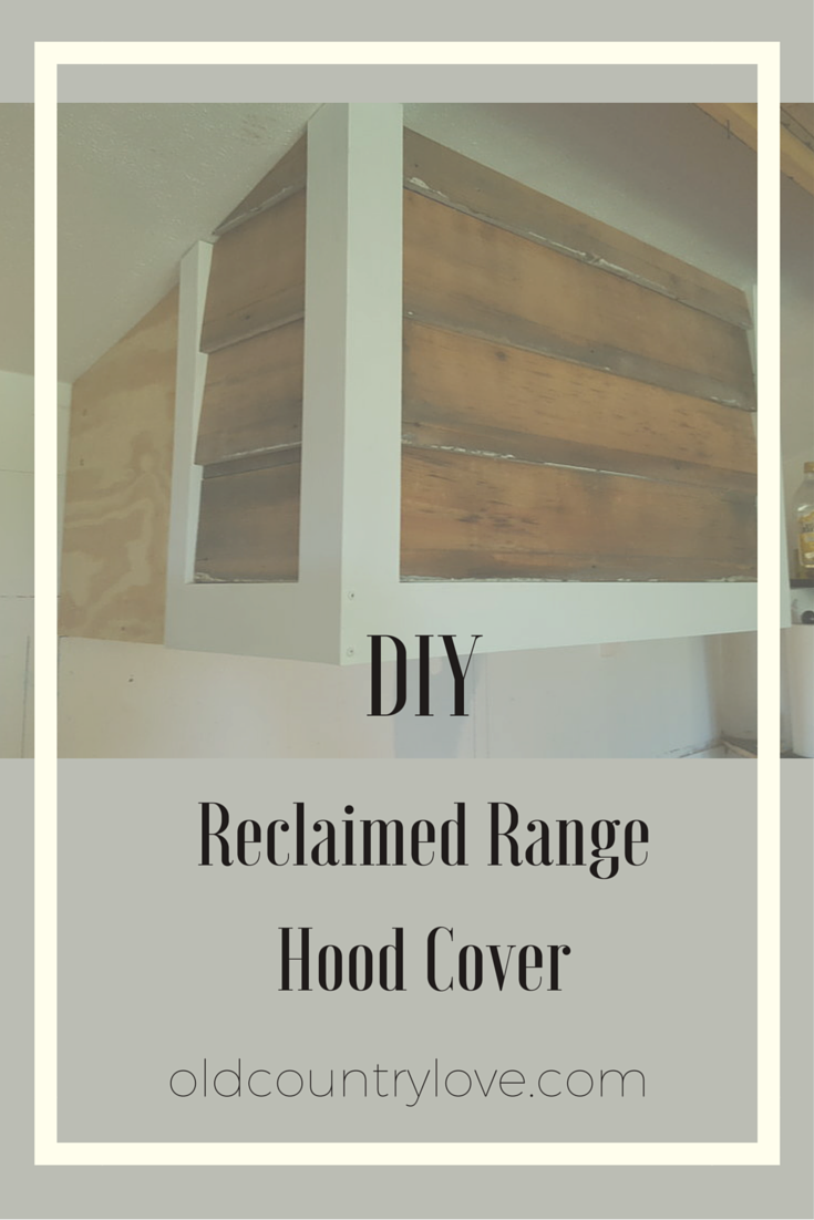 A reclaimed range hood cover that is easy to build and beautiful too!