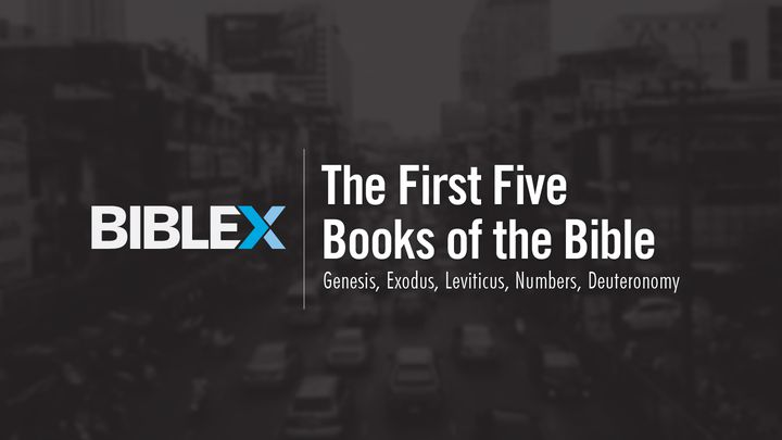 Bible X: The First Five Books of the Bible