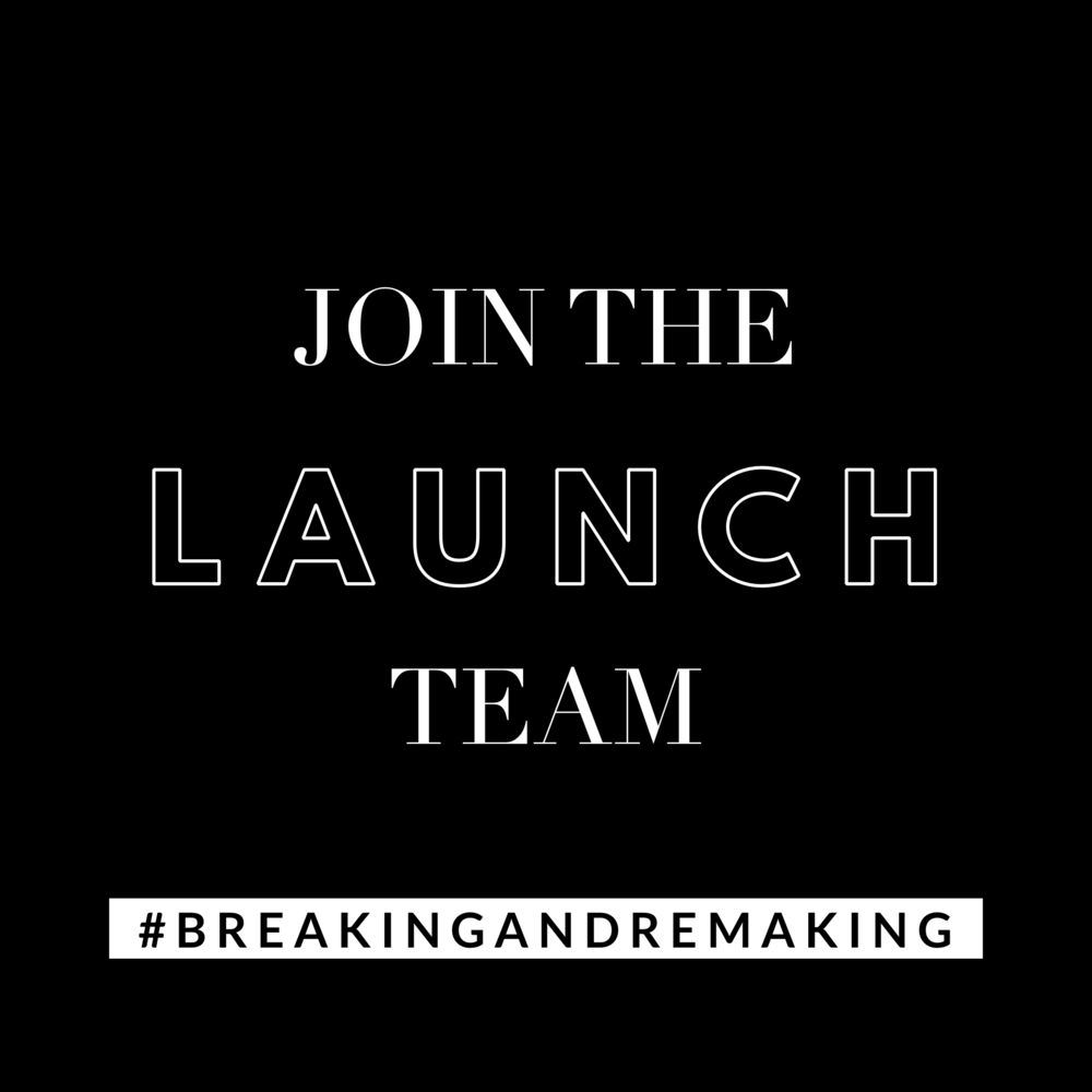 join the launch team for breaking and remaking book