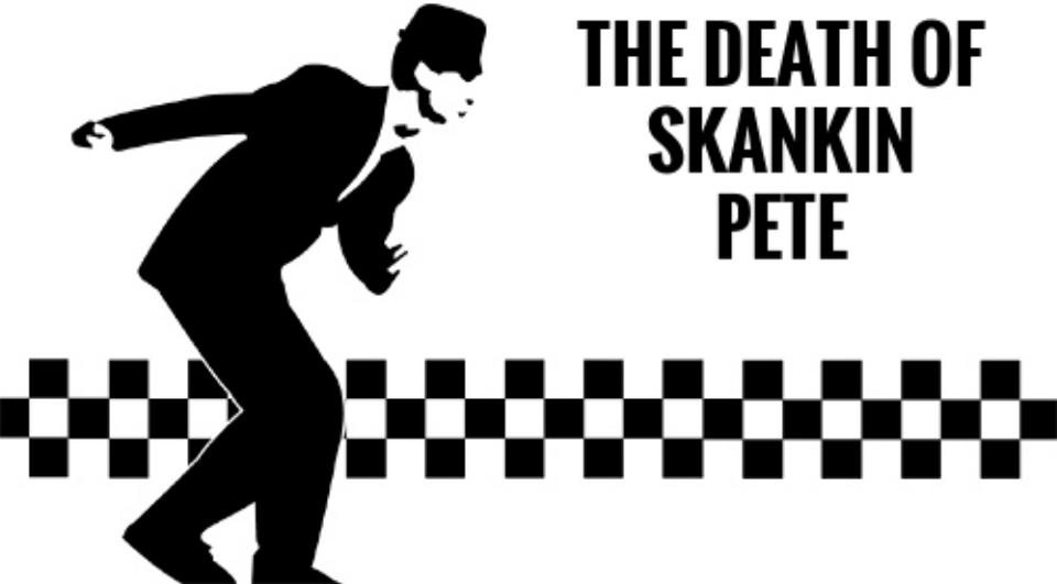 THE DEATH OF SKANKIN PETE In the year 2007, a ska revival swept the Hudson Valley, Long Island, New Jersey and (it was rumored) California. In a small commuter town of no consequence, Kelly, a high school student, is shocked to find out anyone had ever heard of ska. Her father, Rick, is a trombone player whose glory days were in the late 80's playing in the famous ska band, The Docs. When his first band gets in touch with him to reunite, all parties meet at the Streetlight Manifesto concert, hoping to see the legendary Skankin Pete.  A celebration of this stupid music genre, THE DEATH OF SKANKIN PETE is an immersive theatrical experience that brings the contemporary ska scene to unwitting patrons.  Casting: 2f, 2m, 1m/f Run Time: Aprox 60 minutes This play is currently in development.