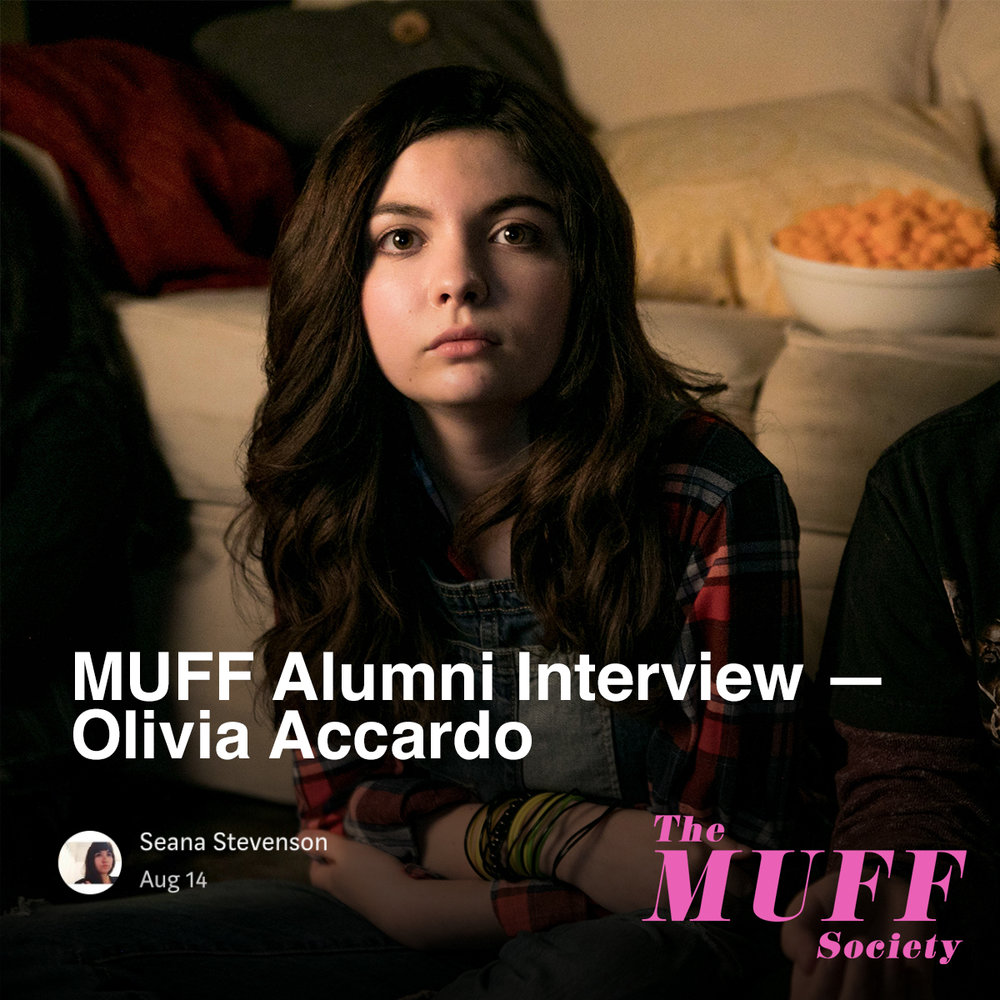 - MUFF Alumni Interview — Olivia Accardo Published on The MUFF Society, 8/14/18.