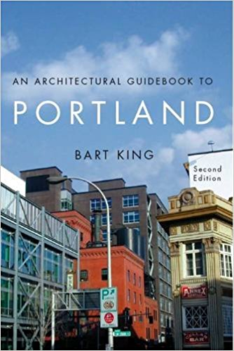2. Architectural Guidebook to Portland 2nd Edition by Bart King -