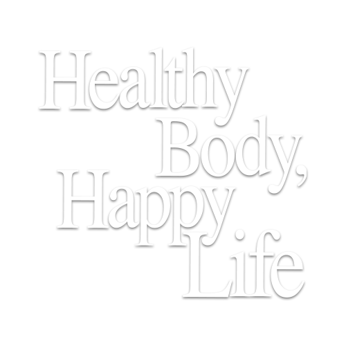 Healthy Body, Happy Life