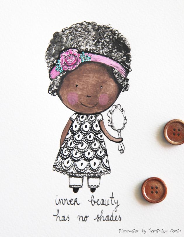 Illustration using black ink and watercolors by Dominika Bozic Lupita: INNER BEAUTY HAS NO SHADES
