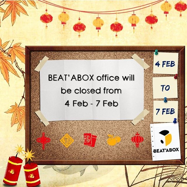 BEAT'ABOX office will be closed from 4 Feb 2019 - 7 Feb 2019 for Lunar New Year. We you hope you have an enjoyable time with your friends and family during this festive season!